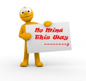 NoMind sign 300x283 No Mind: The Ultimate Life Coaching (Part 3 of 3)
