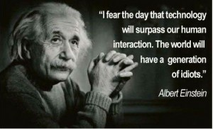 Einstein 300x182 Is Technology Really The Answer?