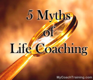 mythsofcoaching 300x258 Five Myths of Life Coaching